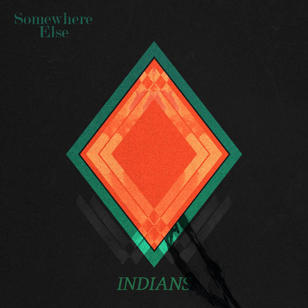 somewhere-else-indians-music-new-release